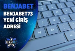 benjabet73 yeni giris adresi